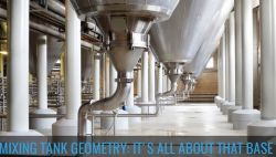 MIXING TANK GEOMETRY: IT′S ALL ABOUT THAT BASE