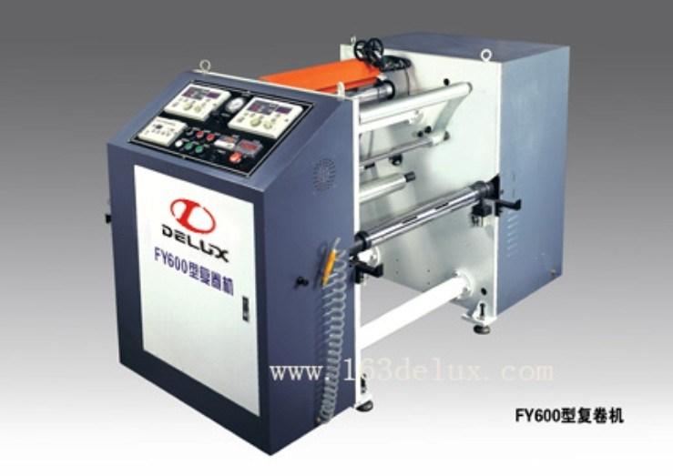 China Rewinding Machine Fy600 China Rewinder Slitting