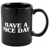 Have a Nice Day Coffee Mug Middle Finger Funny Cups