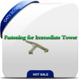 Fastening for Immediate Tower