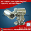 304 Stainless Steel Explosion-Proof Shields for Infrared Camera