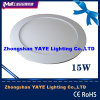 Yaye 15W Round LED Panel Light / Round 15W LED Panel Lights with CE/RoHS Approval