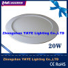 CE/RoHS ApprovalのYaye 20W Round LED Panel Light/Round 20W LED Panel Lights