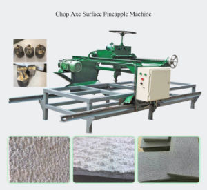 Chop Axe Surface Pineapple Machine pictures & photos