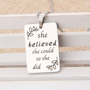 Engraved She Believed She Could So She Did Custom Fashion Necklace Pendant pictures & photos