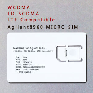 3G 4G WCDMA TD-SCDMA Lte Test Card Phone Card Micro SIM Card for Agilent 8960 pictures & photos