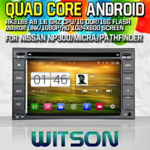 Witson Andriod 4.4.4 OS Quad Core 16GB Flash DVD GPS for Nissan Np300 (2001-2011) / Micra (2002-2010) / Pathfinder (2005-2010) / Patrol (2004-2010) (W2-M001) pictures & photos
