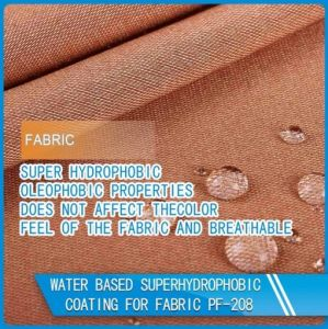 Nano Super Hydrophobic and Oleophobic Coating for Fabric pictures & photos