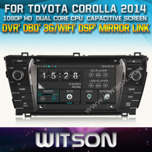 Witson Car DVD for Toyota Corolla 2014 Car DVD GPS 1080P DSP Capactive Screen WiFi 3G Front DVR Camera pictures & photos