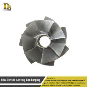 China Stainless Steel Investment Casting Impeller Sell Like Hot Cakes pictures & photos