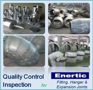Quality Control and Inspection for Fitting, Hanger & Expansion Joints