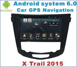 Android 6.0 Car Stereo for Nissan X-Trail 2014-2016 with Car Navigation pictures & photos