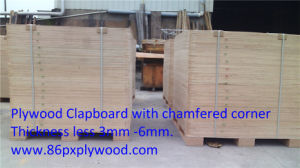 High Quality Plywood Clapboard with 4 Cornres Chamfered Plywood