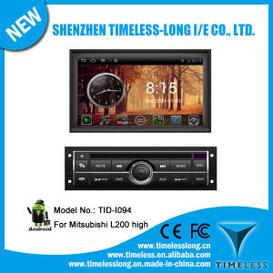 Android System Car Auto DVD for Mitsubishi L200 High with GPS iPod DVR Digital TV Bt Radio 3G/WiFi (TID-I094)