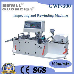PVC Inspection Rewinding Machine for Plastic Film (GWP-300) pictures & photos