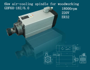 CNC Milling Machine Spindle for Wood Cutting (GDF60-18Z/6.0)