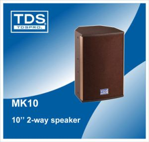 Mk10--PRO-Audio Speakers-Main Reinforcement in Small Spaces pictures & photos