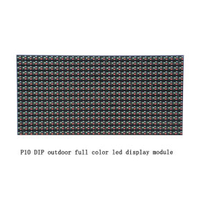 Waterproof DIP P10 LED Display Module for Outdoor pictures & photos