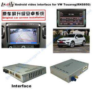 Car Video Interface for Volkswagen Touareg 8 Inchs Rns850 System, Android Navigation Rear and 360 Panorama Optional pictures & photos
