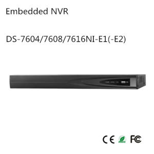 Embedded NVR (DS-7604/7608/7616NI-E1(-E2) pictures & photos