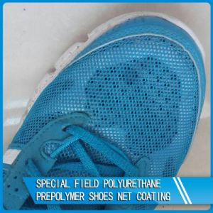 Special Field Polyurethane Prepolymer Shoes Net Coating pictures & photos