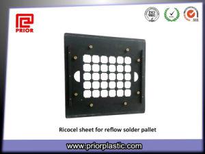 Wave Solder Pallet Material Ricocel Sheet pictures & photos