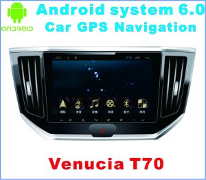 Android System 6.0 Car Navigation for Venucia T70 with Car Player