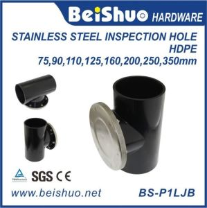 HDPE Pipe Fitting with Stainless Steel Inspection Hole pictures & photos