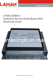 LFDSU SOBA/3 Underfoor Service Outlet Boxes With Alluminum Cover