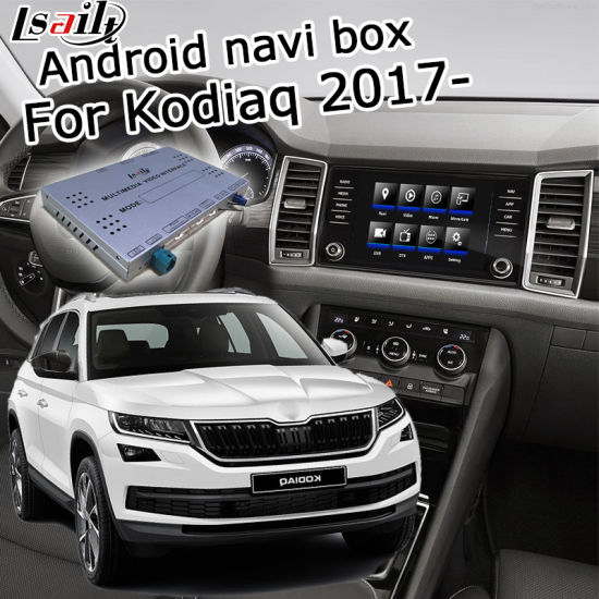Lsailt Android GPS Navigation Box for Skoda Kodiaq Mqb Mib Mib2 8 Inches Display Waze Youtube Yandex Carplay Android Auto Optional pictures & photos