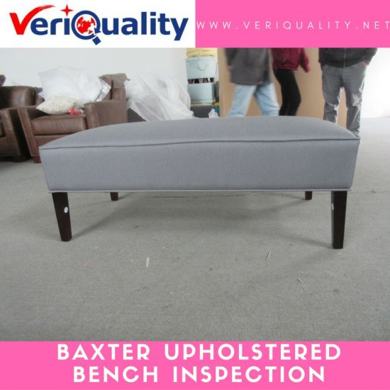 Baxter Upholstered Bench Quality Control Inspection Service at Huidong, Guangdong