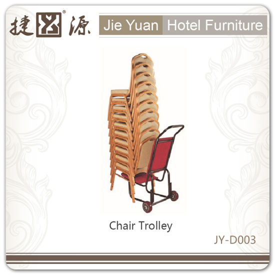 Multi-Functional Used Hotel Chair Trolley for Stacking Chairs and Tables (JY-D003)  sc 1 st  Jieyuan Hotel Furniture Co. Ltd. & China Multi-Functional Used Hotel Chair Trolley for Stacking Chairs ...