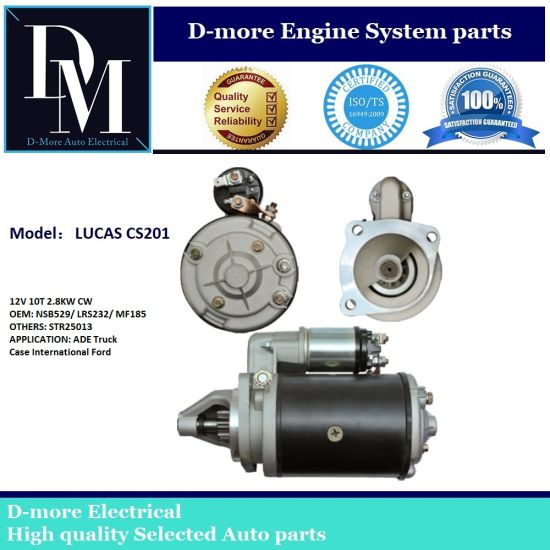 Lucas Starter CS201 Nsb529 Lrs232 Mf185 2873b072 2873D001 2873D002 Starter  Motor 12V 10t 2 8kw