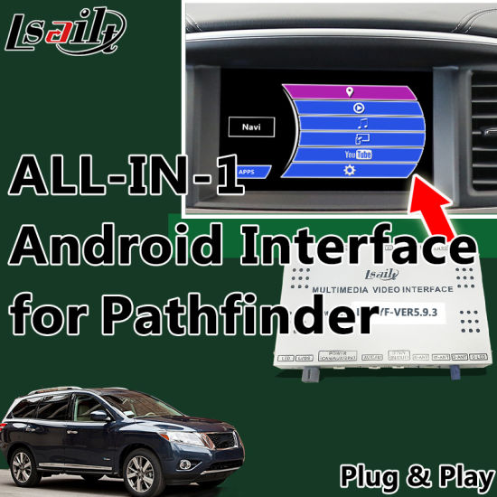 All-in-1 Plug&Play Android GPS Navigator for Nissan Pathfinder Integration Video Interface Google Play, Mirrorlink, APP, OEM Knob Control