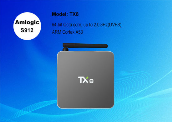 Tx8 Android 6.0 Amlogic S912 TV Box Octa Core 2g 32g 2.4GHz/5.8GHz 802.11A/B/G/N Support OEM Set Top Box pictures & photos