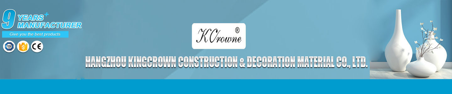 Hangzhou Kingcrown Construction & Decoration Material Co., Ltd.