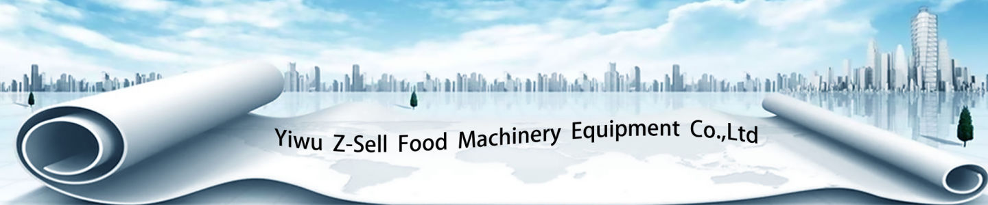 Yiwu Z-Sell Food Machinery Equipment Co., Ltd.