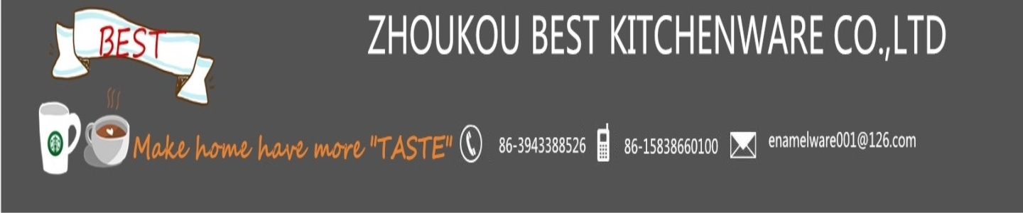 ZHOUKOU BEST KITCHENWARE CO., LTD.