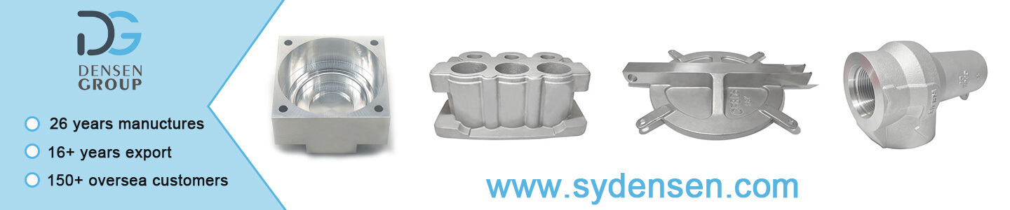 Shenyang New Densen Casting and Forging Co., Ltd.