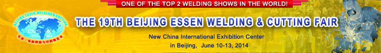 THE 19TH Beijing Essen Welding & Cutting Fair