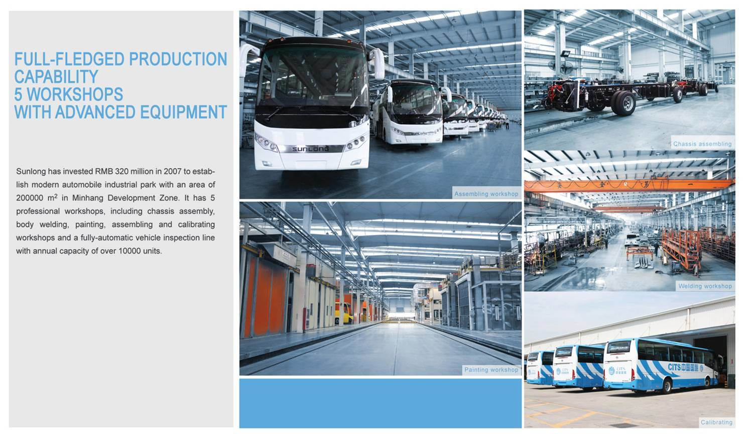 Full-fledged production capability, 5 workshops with advanced equipment.