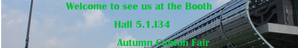 Welcome to Visit Us at The 116th Canton Fair