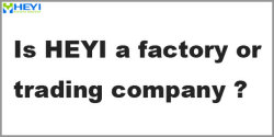 Q1: Is HEYI a factory or trading company?