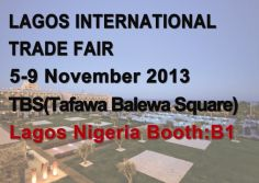 Lagos International Trade Fair TBS(Tafawa Balewa Square) Booth:B20