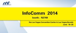 InfoComm 2014 MRled looking forward to your visiting
