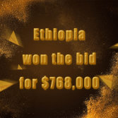 Ethiopia won the bid for $768,000