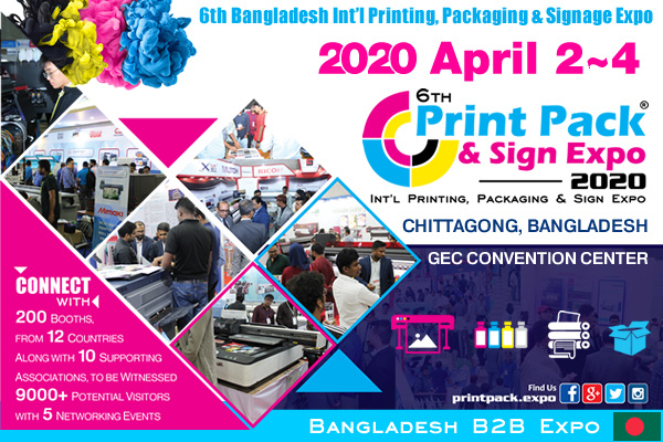 6th Bangladesh Int'l Printing, Packaging & Signage Expo 2020
