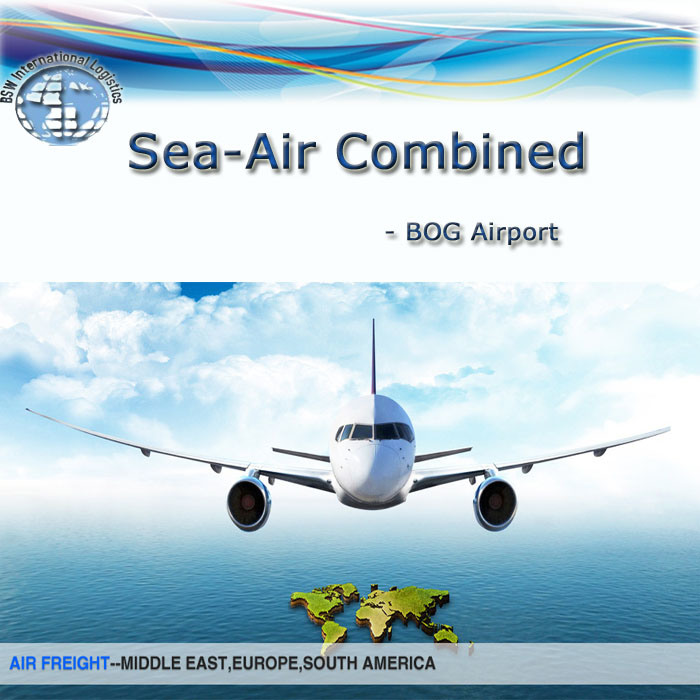 Sea - Air Comibined Transport, Freight Forwarder to Bog (Bogota, Columbia)
