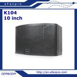Тип система 10 дюймов популярный классицистический диктора Karaoke для комнаты Karaoke (K104 - ТАКТИЧНОСТЬ)