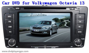 Car DVD Player for Volkswagen Octavia 13 with TV/Bt/RDS/IR/Aux/iPod/GPS